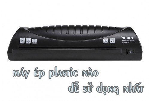 Máy ép plastic nào dễ sử dụng nhất
